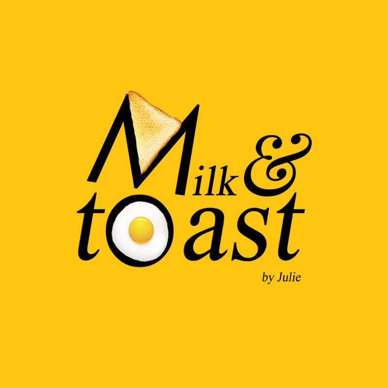 Milk and Toast by Julie